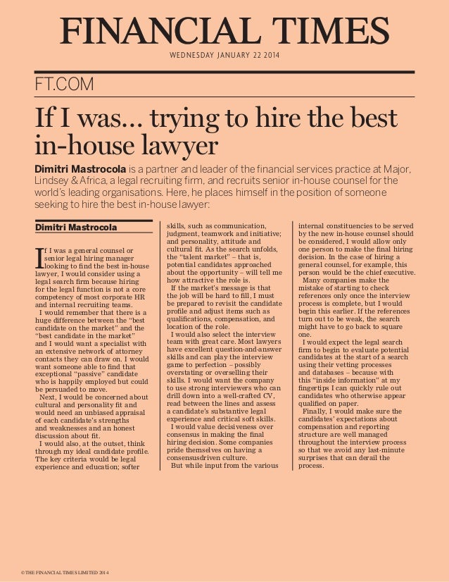 wednesday january 22 2014 © THE FINANCIAL TIMES LIMITED 2014 FT.COM If I was… trying to hire the best in-house lawyer Dimi...