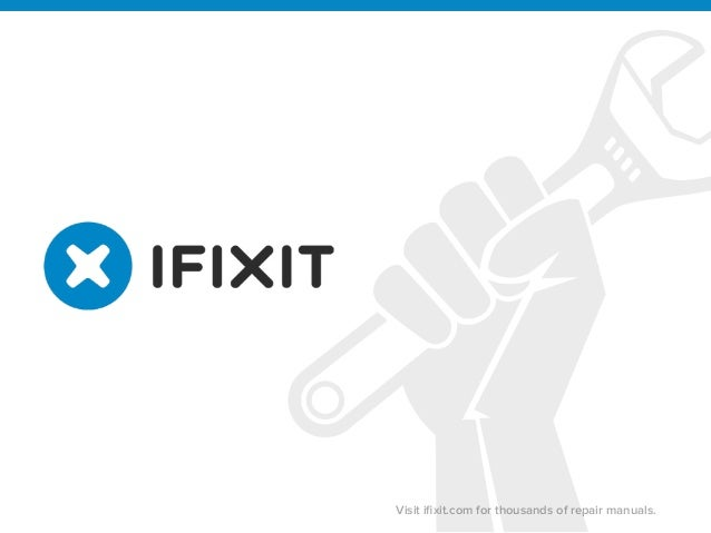 v  Visit ifixit.com for thousands of repair manuals.