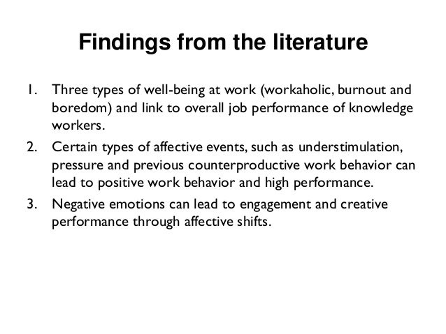 Findings from the literature  1.Three types of well-being at work (workaholic, burnout and boredom) and link to overall jo...