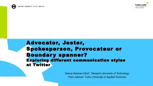 Advocator, Jester, Spokesperson, Provocateur or Boundary spanner? Exploring different communication styles at Twitter Sann...