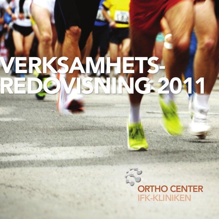 verksamhets-redovisning 2011          ORTHO CENTER          IFK-KLINIKEN
