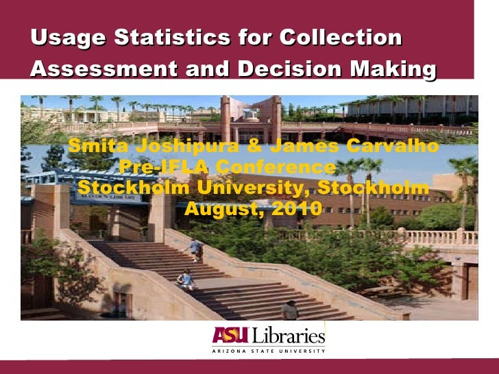 Usage Statistics for Collection Assessment and Decision Making Smita Joshipura & James Carvalho Pre-IFLA Conference  Stock...