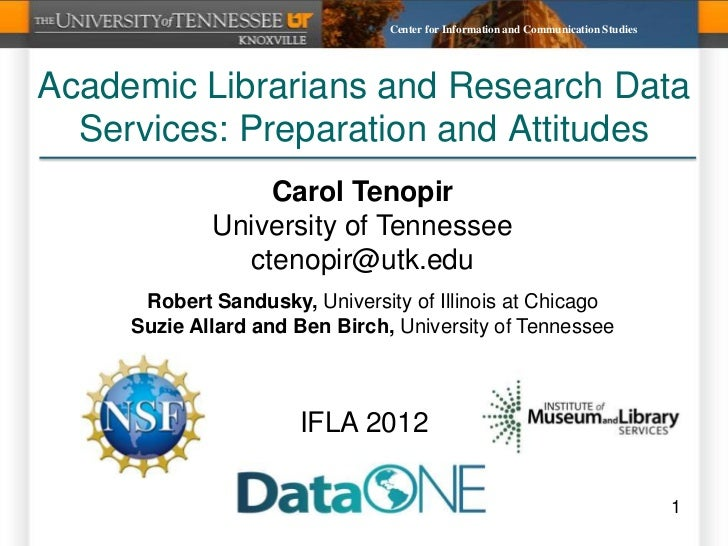 Center for Information and Communication StudiesAcademic Librarians and Research Data  Services: Preparation and Attitudes...