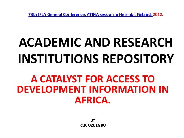 78th IFLA General Conference, ATINA session in Helsinki, Finland, 2012.ACADEMIC AND RESEARCHINSTITUTIONS REPOSITORYA CATAL...