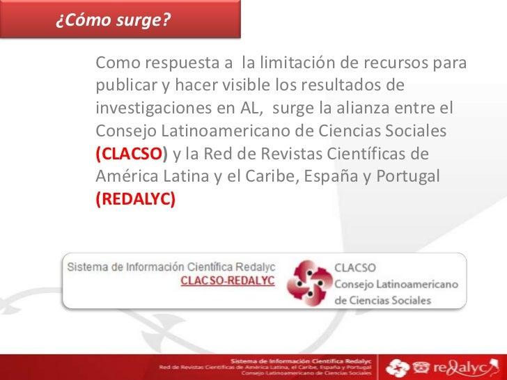 Cooperación iberoamericana para el acceso abierto a revistas en ciencias sociales: el acso CLACSO-REDALYC Slide 2