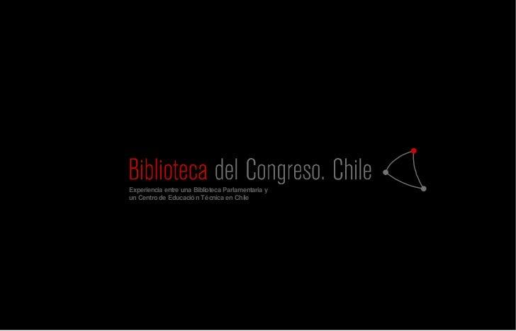 Experiencia entre una Biblioteca Parlamentaria y  un Centro de Educación Técnica en Chile