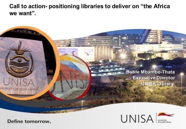 "Call to action- positioning libraries to deliver on ""the Africa we want"". Buhle Mbambo-ThataBuhle Mbambo-Thata Executive D..."