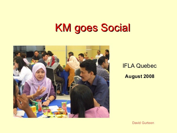 KM goes Social August 2008 IFLA Quebec
