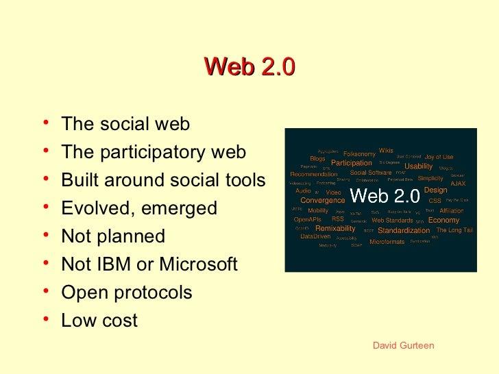 Web 2.0 <ul><li>The social web </li></ul><ul><li>The participatory web </li></ul><ul><li>Built around social tools </li></...