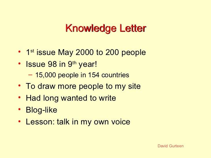 Knowledge Letter <ul><li>1 st  issue May 2000 to 200 people </li></ul><ul><li>Issue 98 in 9 th  year! </li></ul><ul><ul><l...