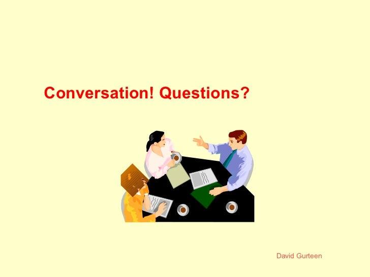 Conversation!  Questions?