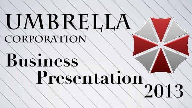 Umbrella Corporation Business 2013 Presentation