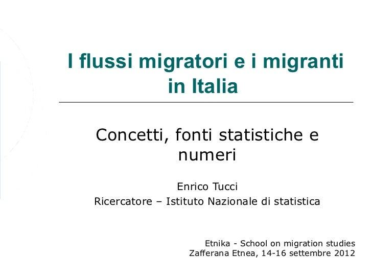 Iflussimigratorieimigranti           inItalia   Concetti, fonti statistiche e             numeri                  E...