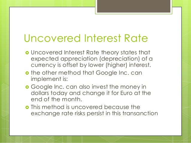 uncovered interest parity Uncovered interest parity condition uncovered interest rate parity uncovered option uncovered option uncovered option strategies uncovered option strategy .
