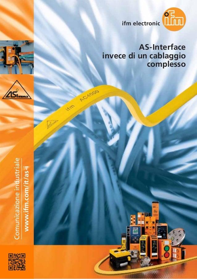 Comunicazione industriale www.ifm.com/it/as-i  AS-Interface invece di un cablaggio complesso
