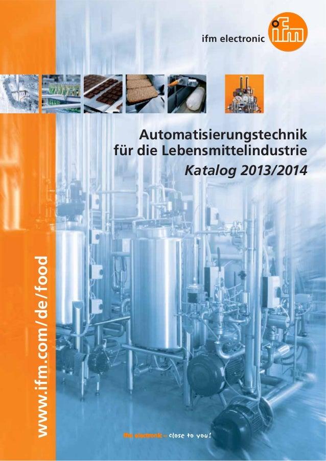 www.ifm.com/de/food  Automatisierungstechnik für die Lebensmittelindustrie Katalog 2013/2014