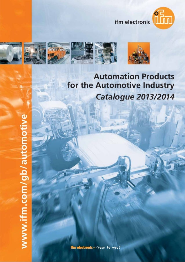 www.ifm.com/gb/automotive  Automation Products for the Automotive Industry Catalogue 2013/2014
