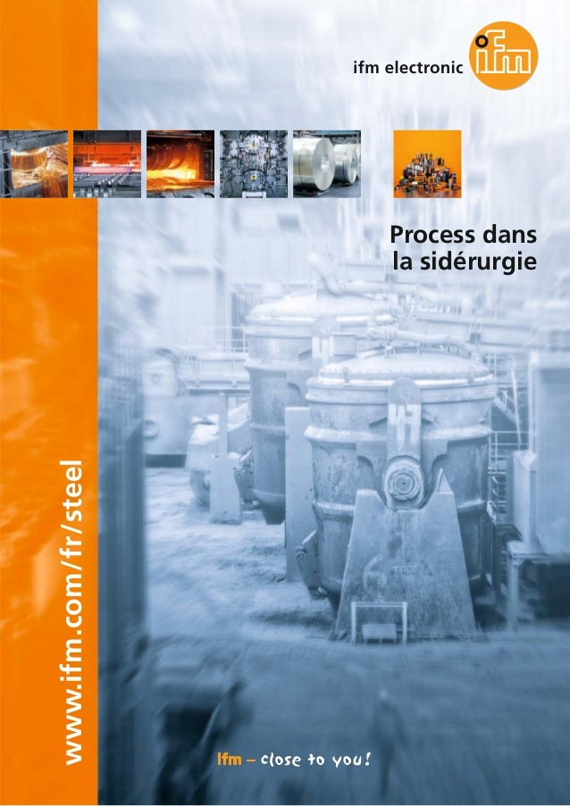 www.ifm.com/fr/steel Process dans la sidérurgie