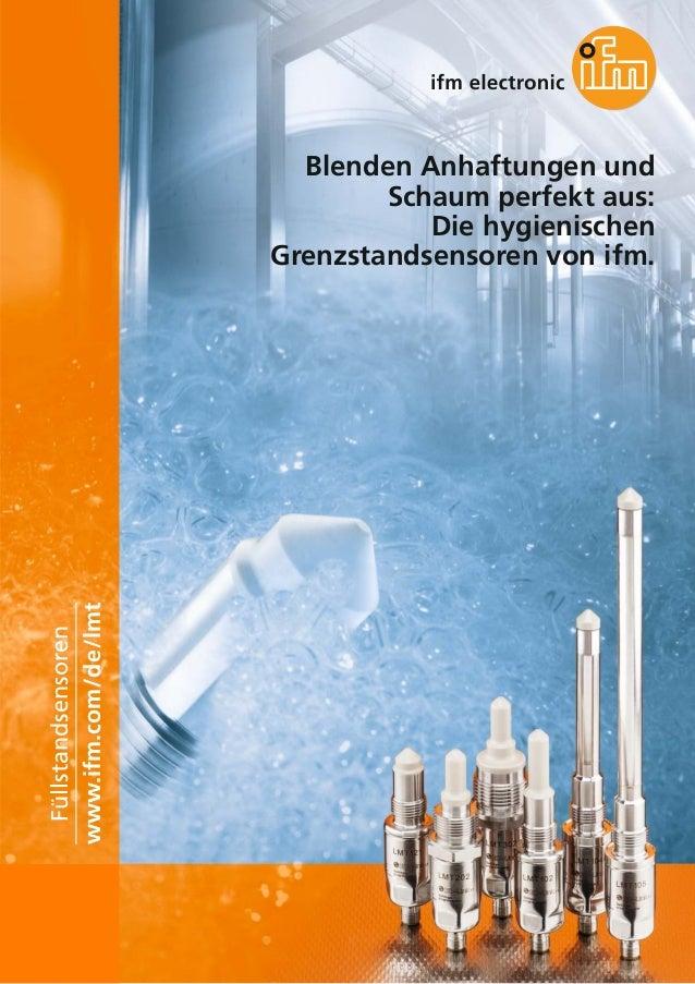 Blenden Anhaftungen und Schaum perfekt aus: Die hygienischen Grenzstandsensoren von ifm. www.ifm.com/de/lmt Füllstandsenso...