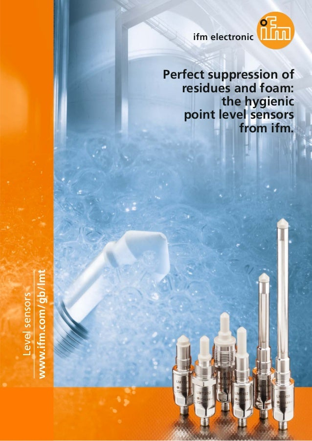 Perfect suppression of residues and foam: the hygienic point level sensors from ifm. www.ifm.com/gb/lmt Levelsensors