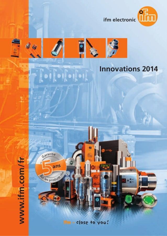 www.ifm.com/fr Innovations 2014 ans Garantie s ur les produits ifm