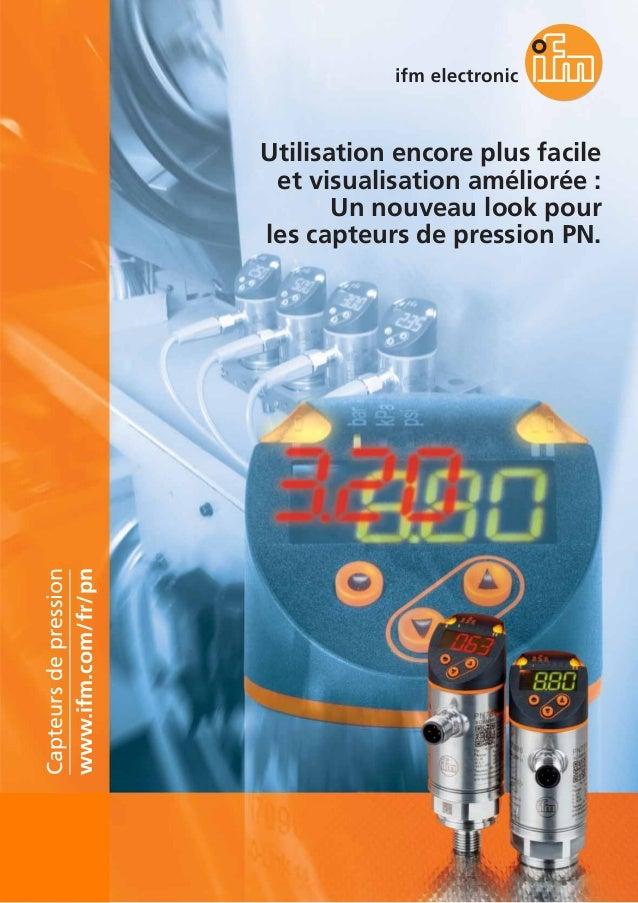 Utilisation encore plus facile et visualisation améliorée : Un nouveau look pour les capteurs de pression PN. www.ifm.com/...