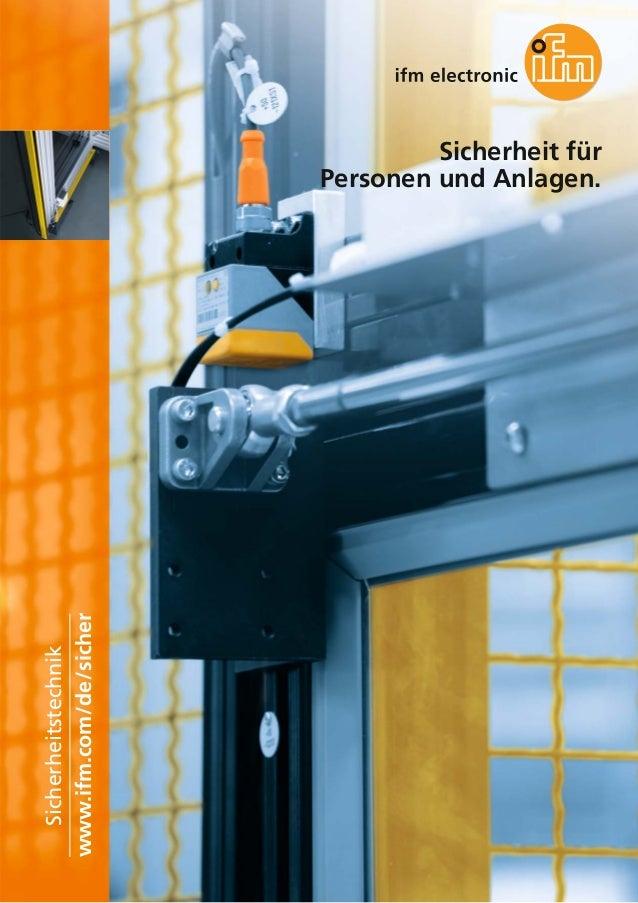 Sicherheit für Personen und Anlagen. www.ifm.com/de/sicher Sicherheitstechnik