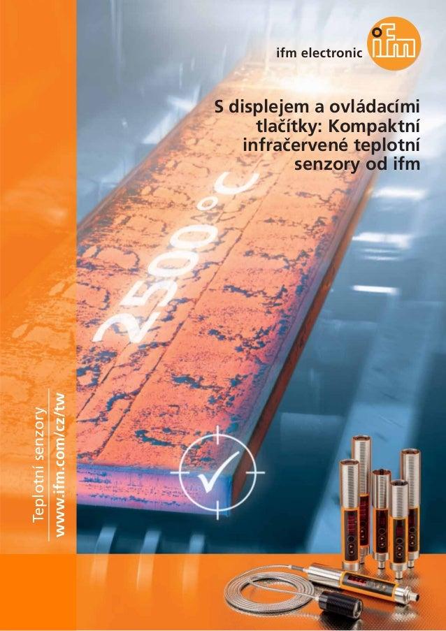S displejem a ovládacími tlačítky: Kompaktní infračervené teplotní senzory od ifm www.ifm.com/cz/tw Teplotnísenzory