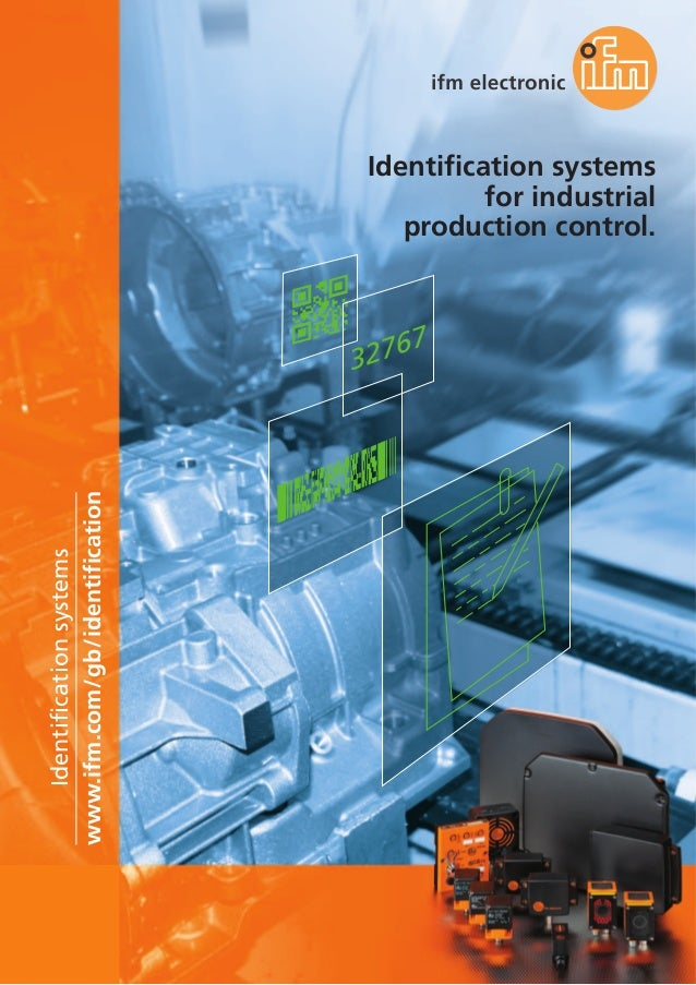 Identification systems for industrial production control. www.ifm.com/gb/identification Identificationsystems