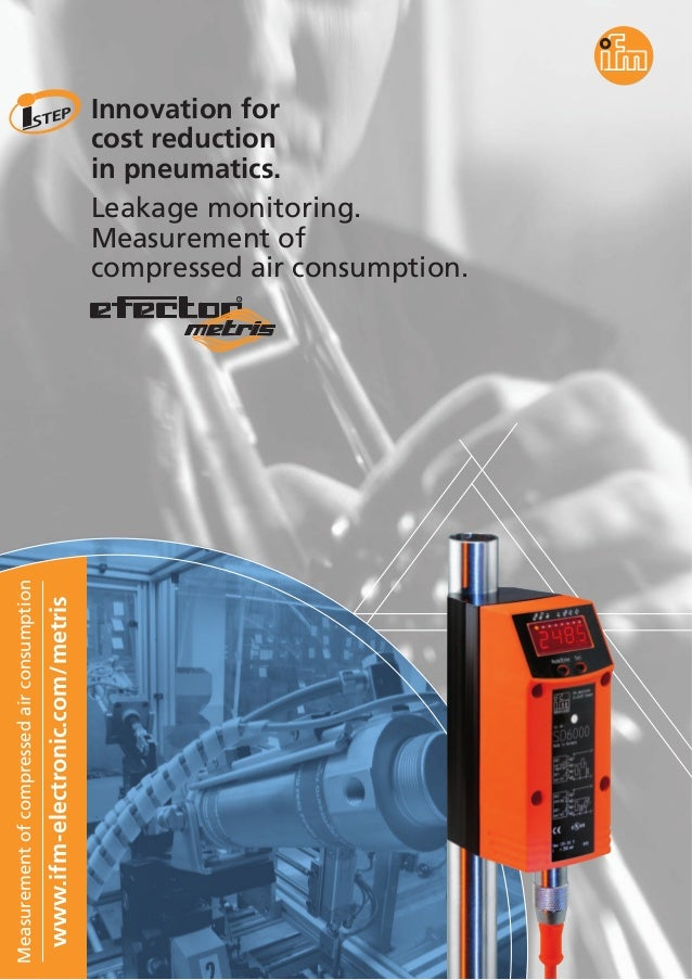 Innovation for cost reduction in pneumatics. Leakage monitoring. Measurement of compressed air consumption. Measurementofc...