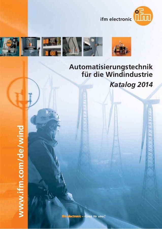 www.ifm.com/de/wind  Automatisierungstechnik für die Windindustrie Katalog 2014