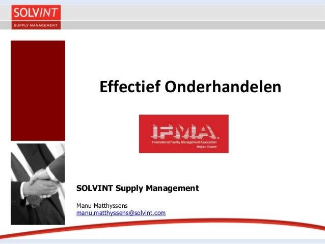 Effectief Onderhandelen SOLVINT Supply Management Manu Matthyssens manu.matthyssens@solvint.com