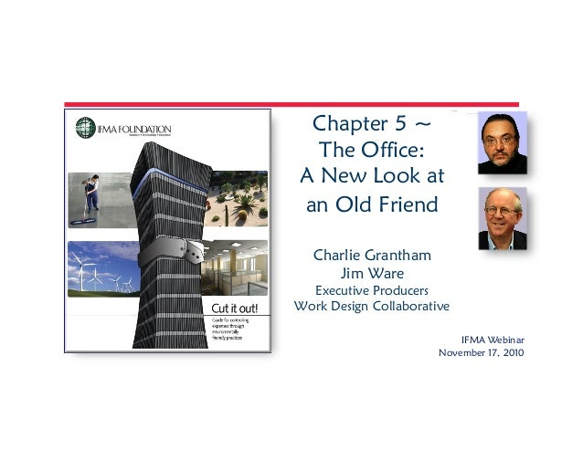 Chapter 5 ~ The Office: A New Look at an Old Friend Charlie Grantham Jim Ware Executive Producers Work Design Collaborativ...