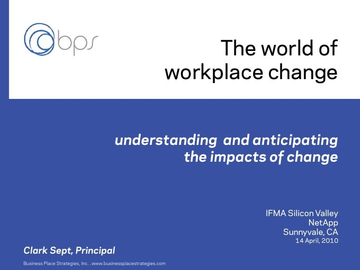 The world of                                                               workplace change                               ...