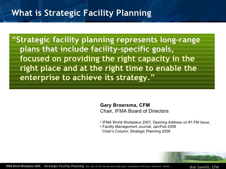 """What is Strategic Facility Planning <ul><li>"""" Strategic facility planning represents long-range plans that include facilit..."""