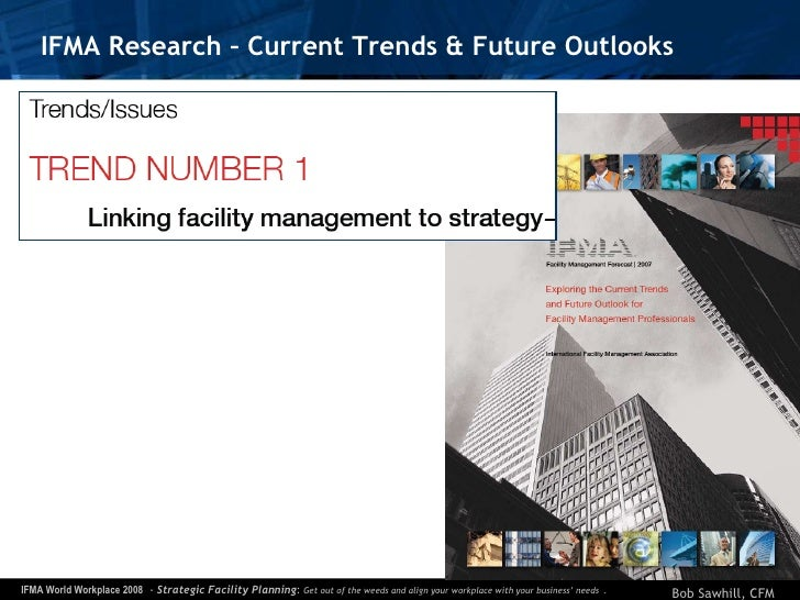 IFMA Research – Current Trends & Future Outlooks
