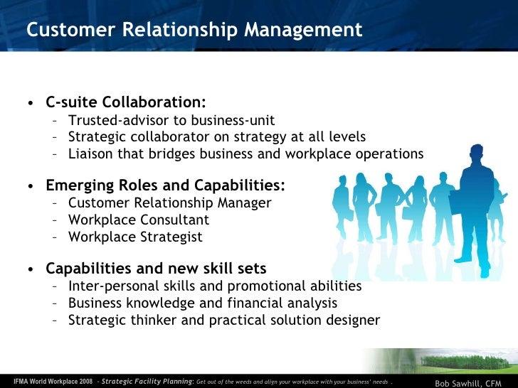 Customer Relationship Management <ul><li>C-suite Collaboration: </li></ul><ul><ul><li>Trusted-advisor to business-unit </l...
