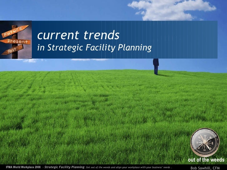 current trends in Strategic Facility Planning out of the weeds