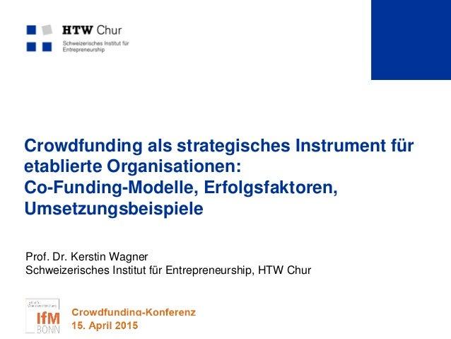 Crowdfunding als strategisches Instrument für etablierte Organisationen: Co-Funding-Modelle, Erfolgsfaktoren, Umsetzungsbe...