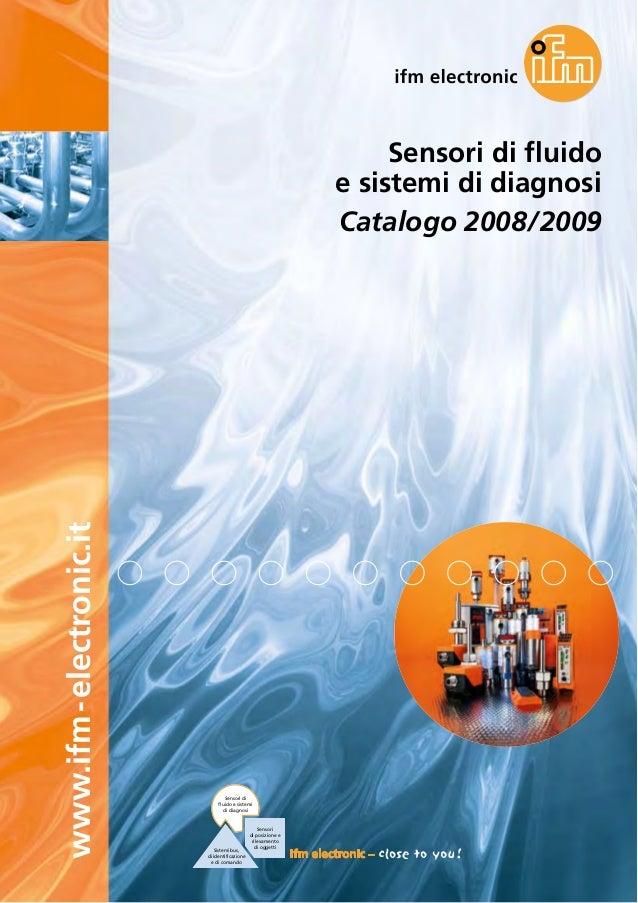 Sensori di fluido e sistemi di diagnosi Catalogo 2008/2009 www.ifm-electronic.it Sistemi bus, di identificazione e di coma...