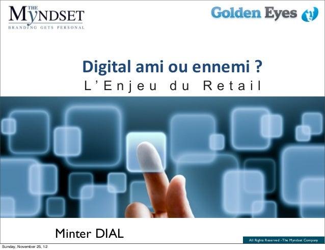 Digital ami ou ennemi ?                              L'Enjeu du Retail                          Minter DIAL       ...