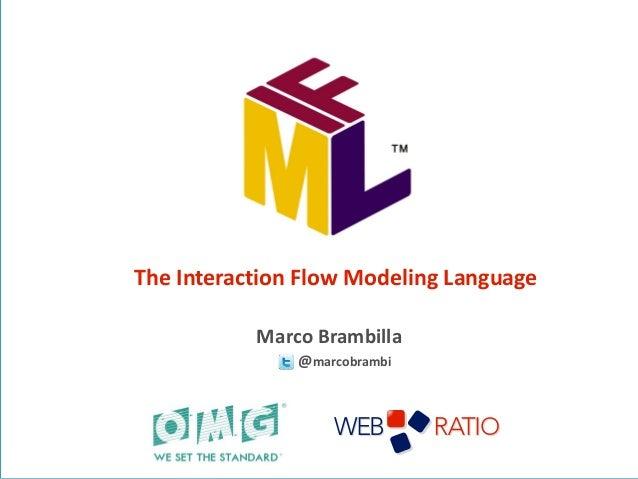The Interaction Flow Modeling LanguageMarco Brambilla@marcobrambi