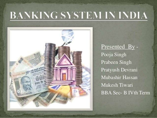 Presented By - Pooja Singh Prabeen Singh Pratyush Devrani Mubashir Hassan Mukesh Tiwari BBA Sec- B IVth Term
