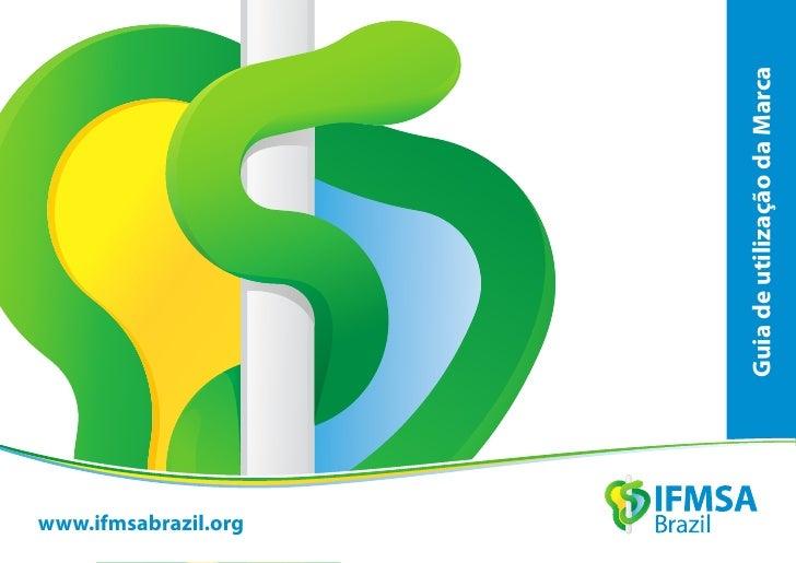 www.ifmsabrazil.org                      Guia de utilização da Marca