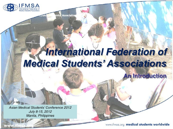 International Federation of        Medical Students' Associations                                          An Introduction...