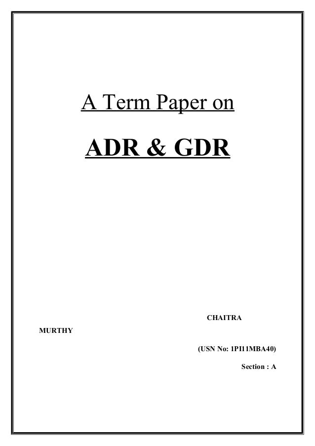 A Term Paper onADR & GDRCHAITRAMURTHY(USN No: 1PI11MBA40)Section : A