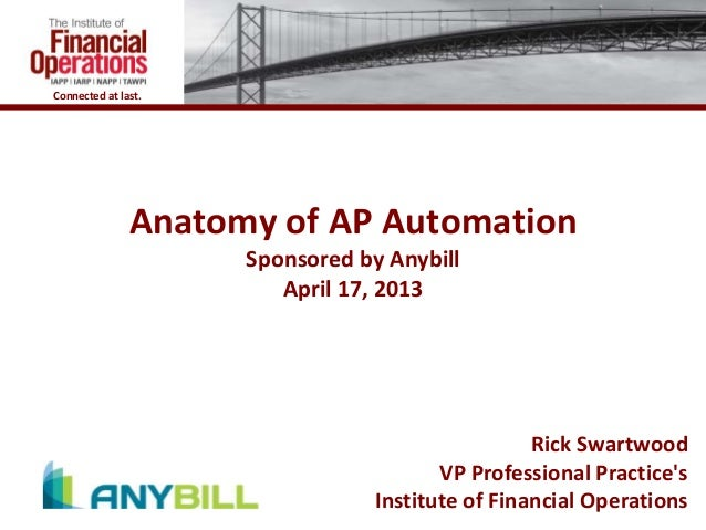 Connected at last.               Anatomy of AP Automation                     Sponsored by Anybill                        ...