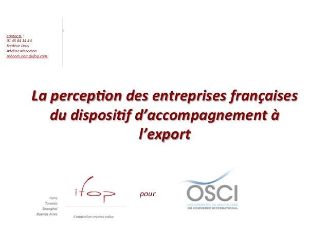Contacts : 01 45 84 14 44 Frédéric Dabi Adeline Merceron prénom.nom@ifop.com                ...
