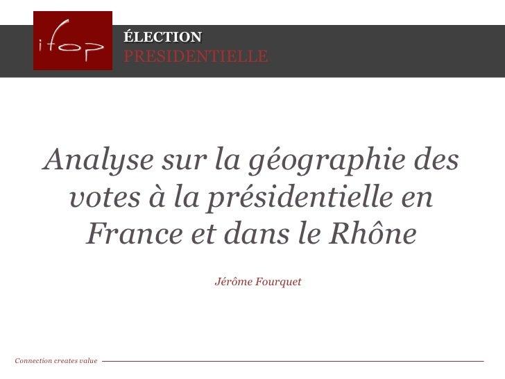 ÉLECTION                           PRESIDENTIELLE        Analyse sur la géographie des         votes à la présidentielle e...