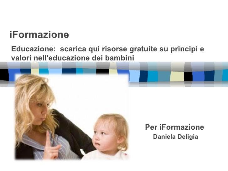 iFormazioneEducazione: scarica qui risorse gratuite su principi evalori nelleducazione dei bambini                        ...